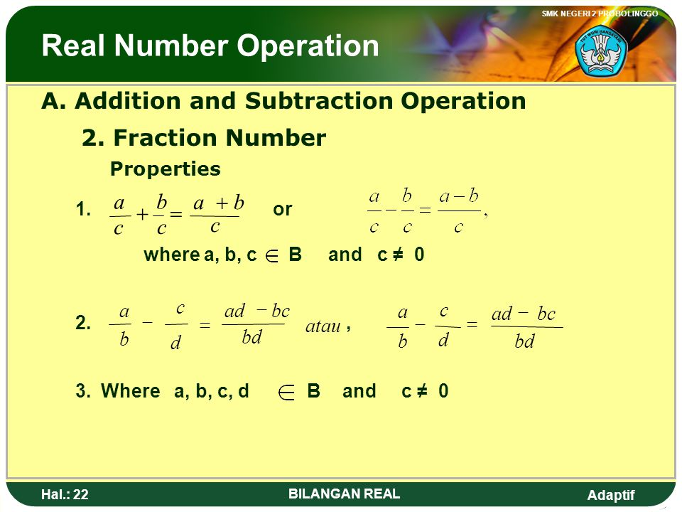 Real Number Operation A. Addition and Subtraction Operation