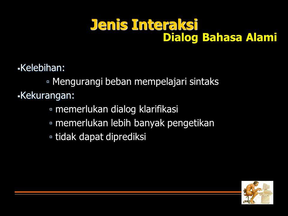 Jenis Interaksi Dialog Bahasa Alami Kelebihan: