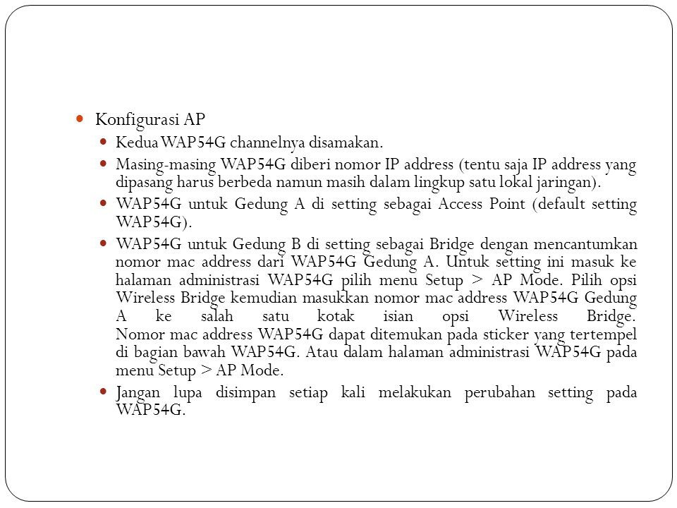 Konfigurasi AP Kedua WAP54G channelnya disamakan.