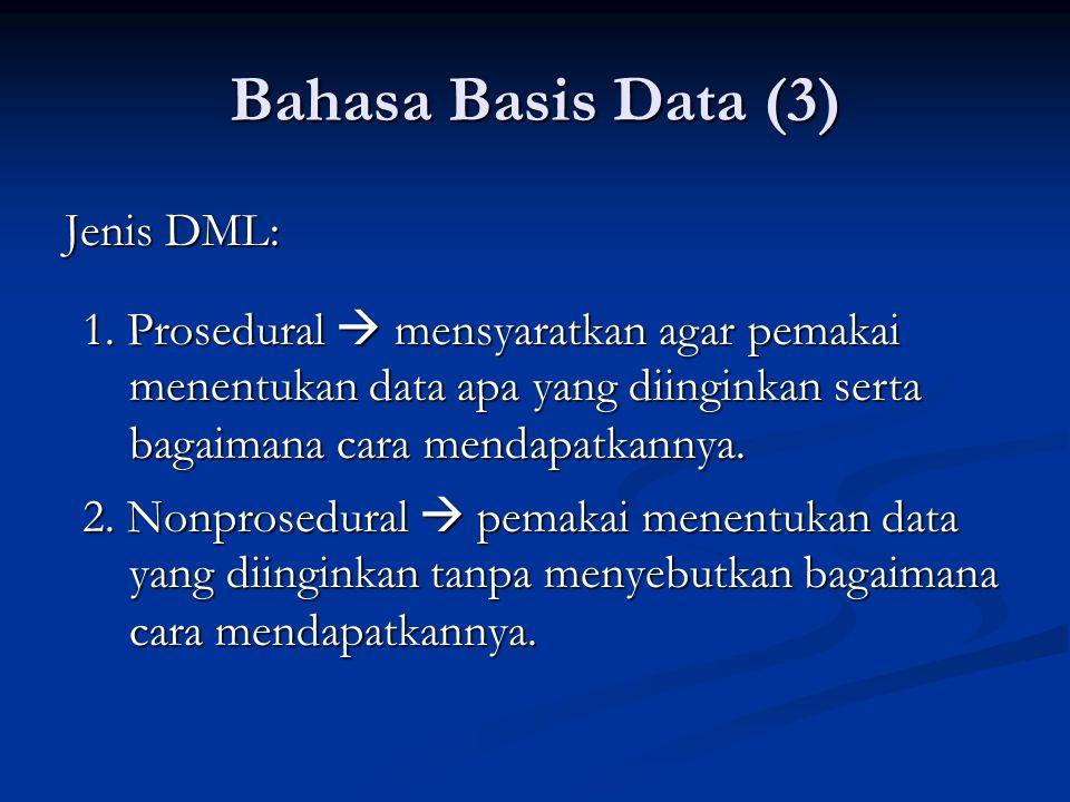 Bahasa Basis Data (3) Jenis DML: