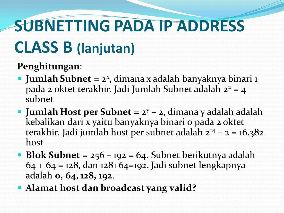 SUBNETTING PADA IP ADDRESS CLASS B (lanjutan)