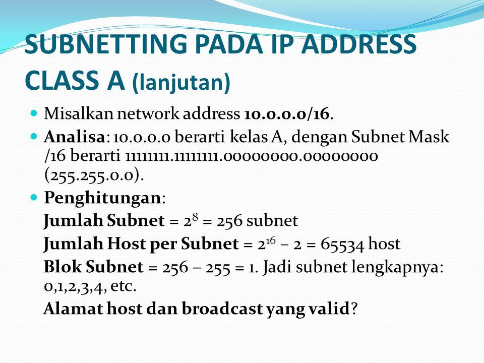 SUBNETTING PADA IP ADDRESS CLASS A (lanjutan)