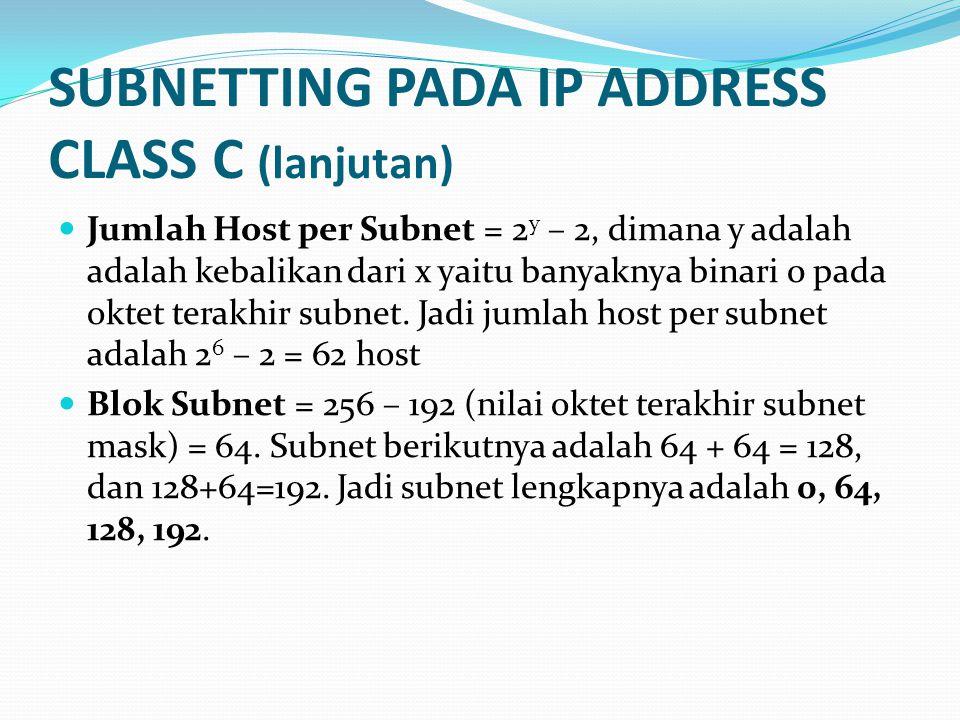 SUBNETTING PADA IP ADDRESS CLASS C (lanjutan)