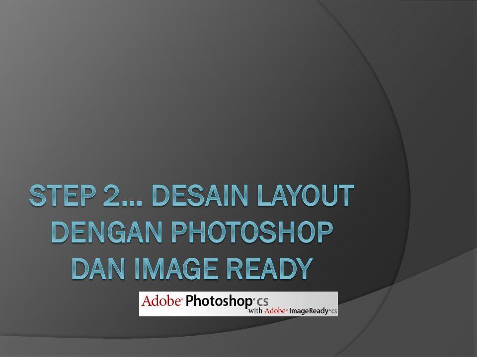 STEP 2… Desain Layout dengan Photoshop dan Image Ready