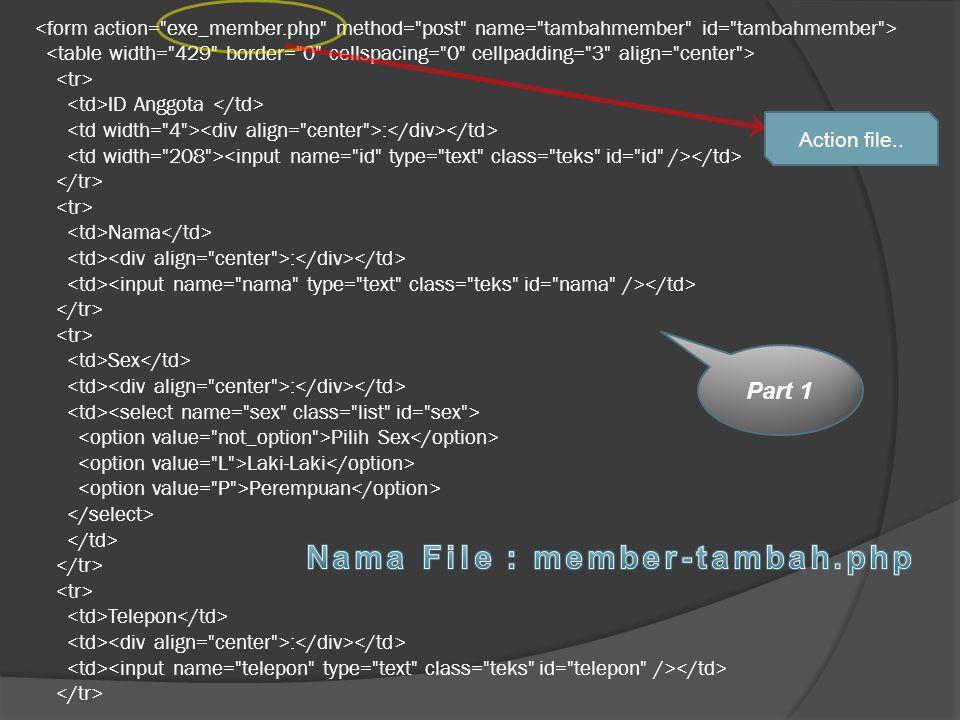 Nama File : member-tambah.php