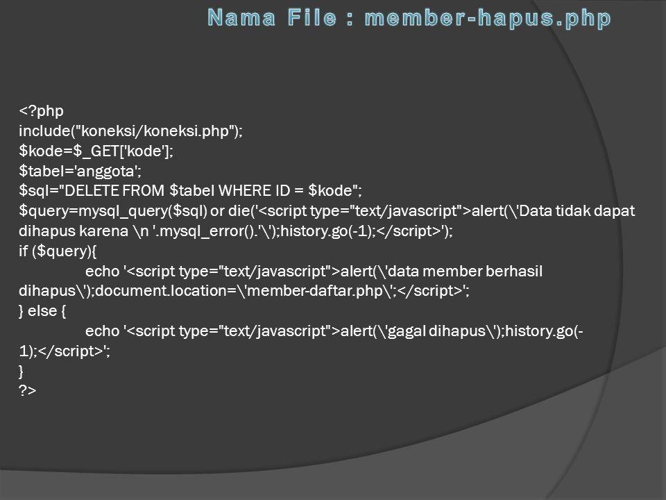 Nama File : member-hapus.php