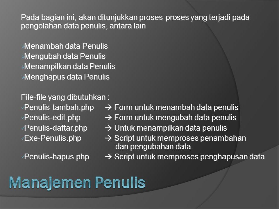 Pada bagian ini, akan ditunjukkan proses-proses yang terjadi pada pengolahan data penulis, antara lain