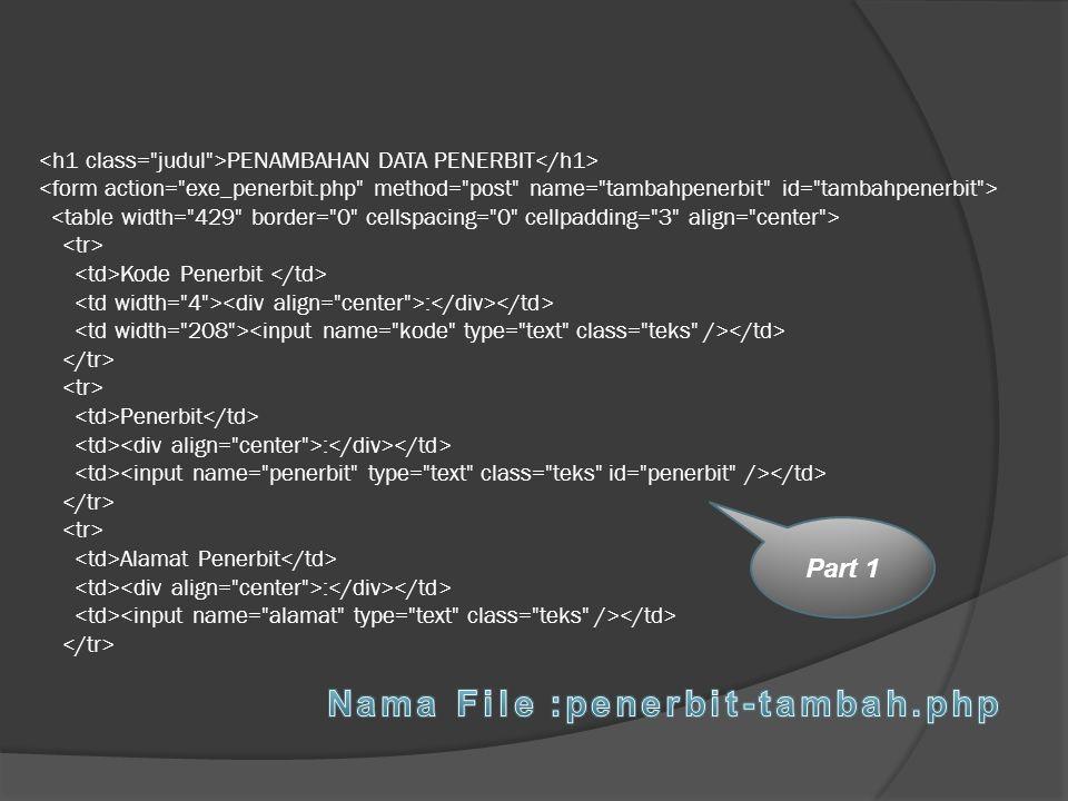 Nama File :penerbit-tambah.php