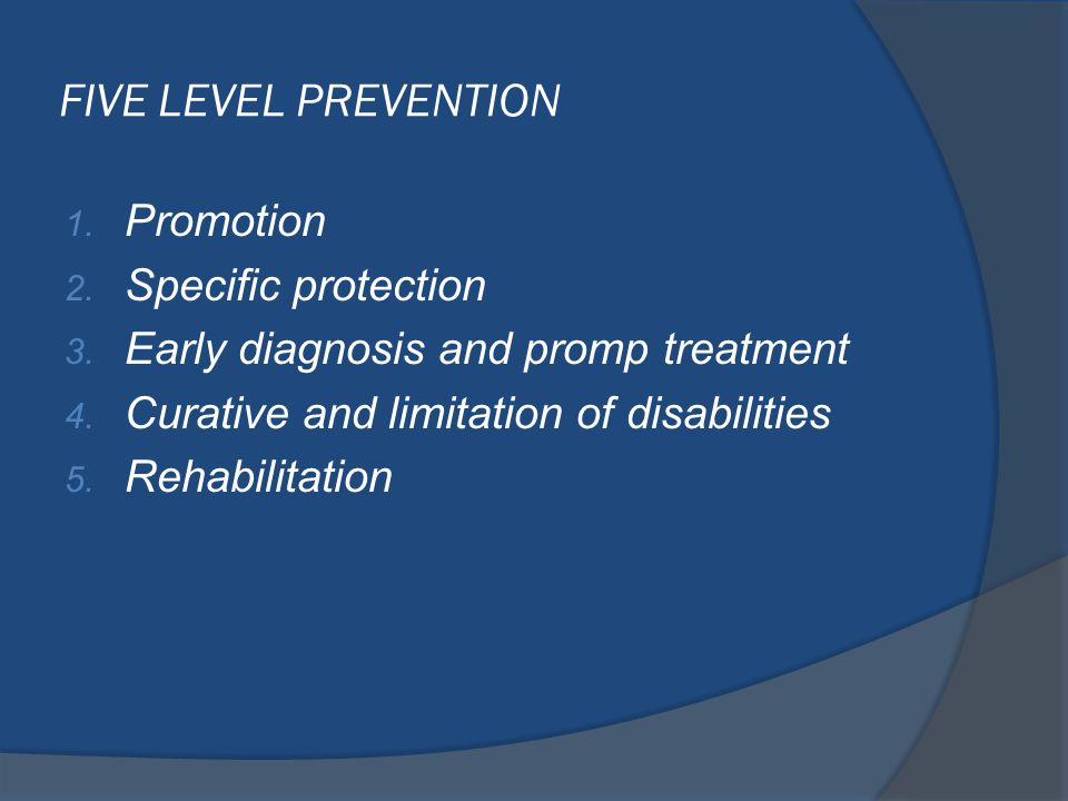FIVE LEVEL PREVENTION Promotion Specific protection