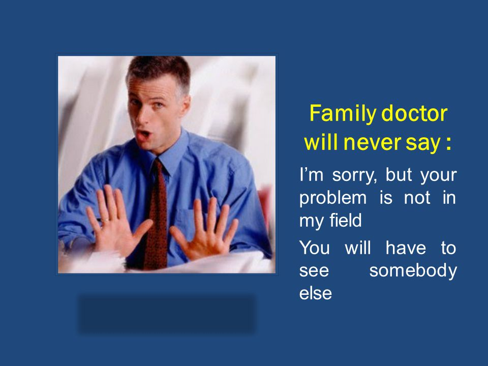 Family doctor will never say :