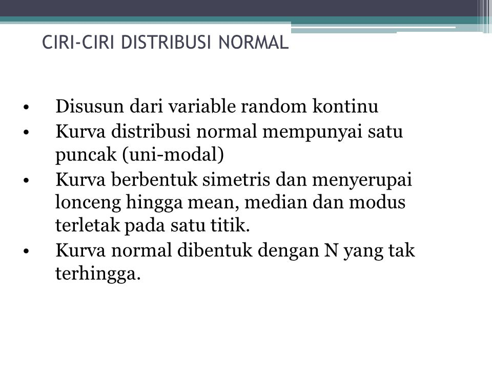 CIRI-CIRI DISTRIBUSI NORMAL