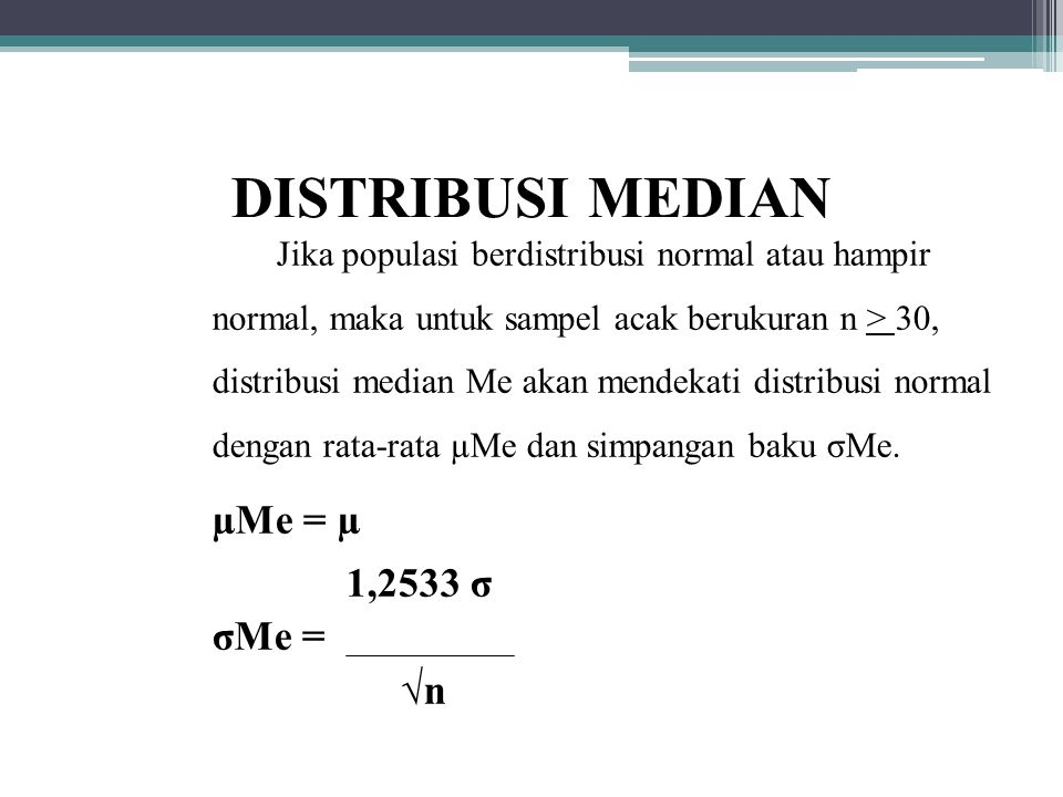 DISTRIBUSI MEDIAN 1,2533 σ σMe = √n