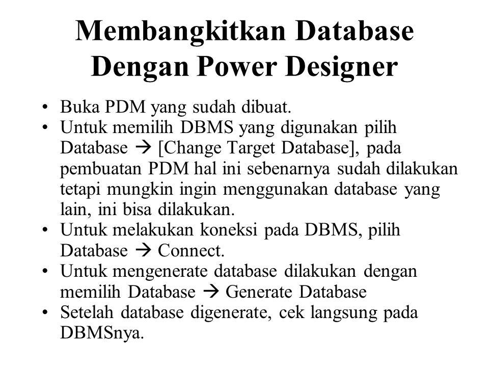 Membangkitkan Database Dengan Power Designer