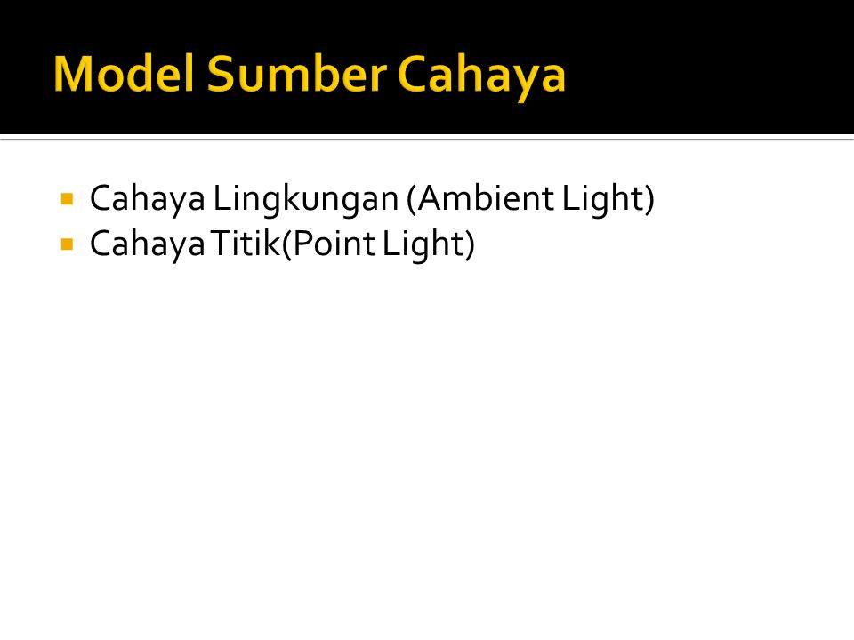 Model Sumber Cahaya Cahaya Lingkungan (Ambient Light)