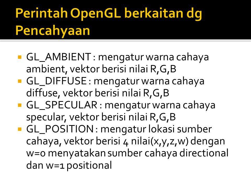 Perintah OpenGL berkaitan dg Pencahyaan