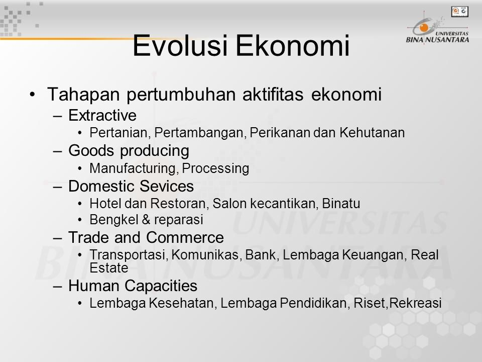 Evolusi Ekonomi Tahapan pertumbuhan aktifitas ekonomi Extractive