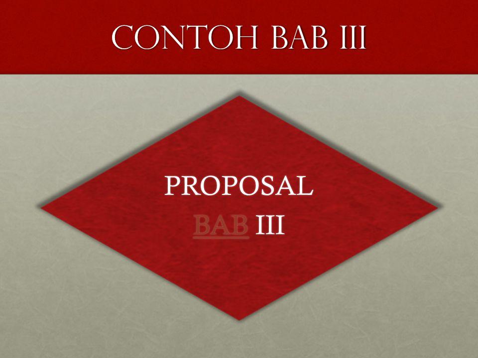 Contoh bab iii PROPOSAL BAB III