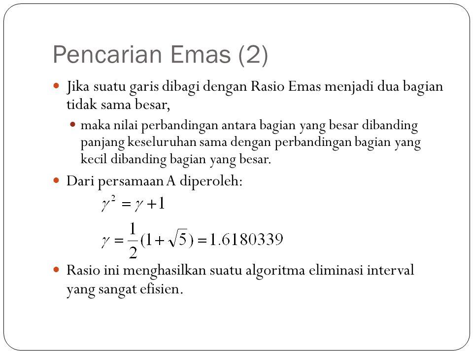 Pencarian Emas (2) Jika suatu garis dibagi dengan Rasio Emas menjadi dua bagian tidak sama besar,