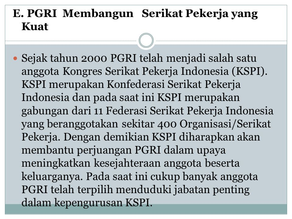 E. PGRI Membangun Serikat Pekerja yang Kuat