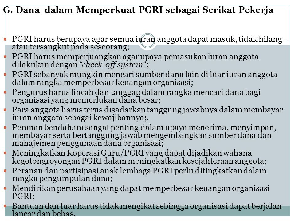 G. Dana dalam Memperkuat PGRI sebagai Serikat Pekerja