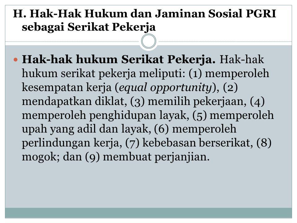 H. Hak-Hak Hukum dan Jaminan Sosial PGRI sebagai Serikat Pekerja