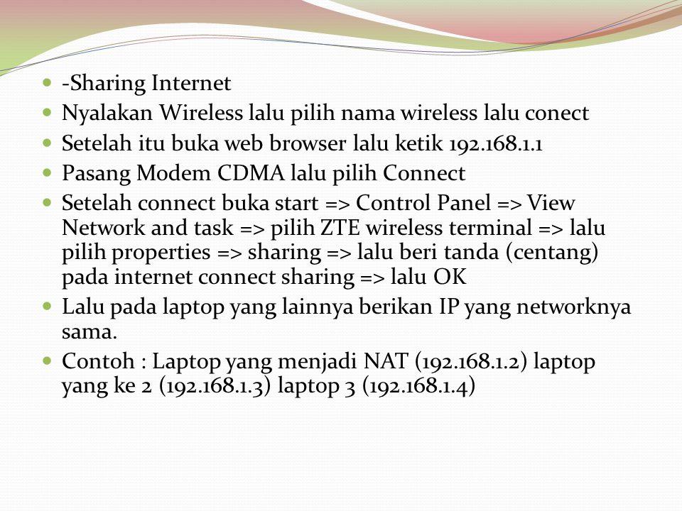 -Sharing Internet Nyalakan Wireless lalu pilih nama wireless lalu conect. Setelah itu buka web browser lalu ketik 192.168.1.1.