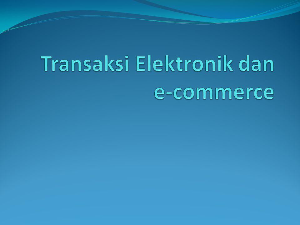 Transaksi Elektronik dan e-commerce