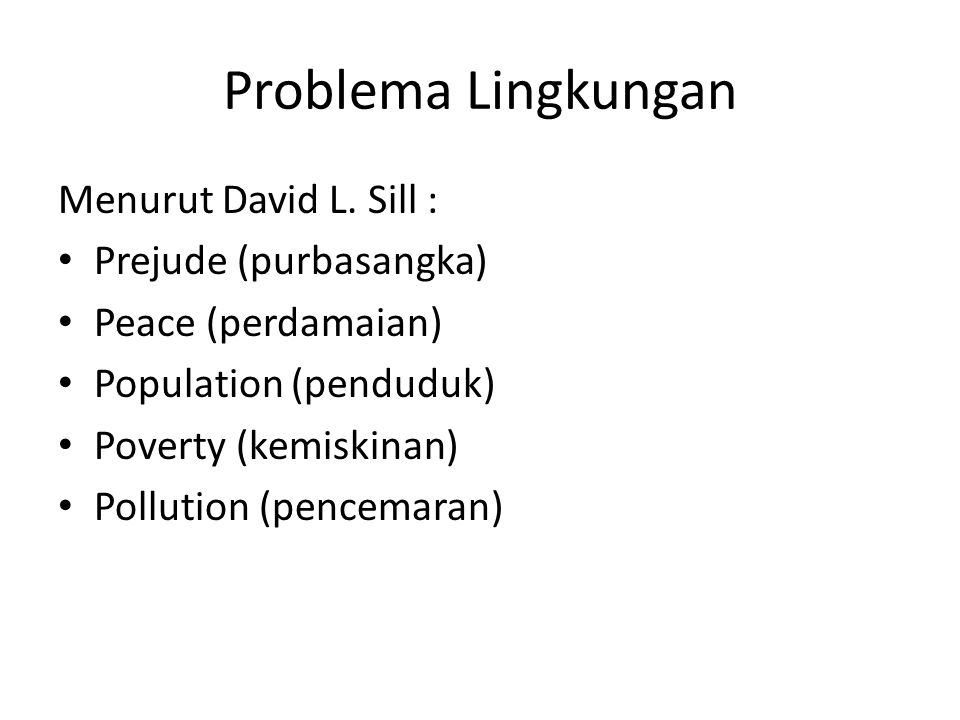 Problema Lingkungan Menurut David L. Sill : Prejude (purbasangka)