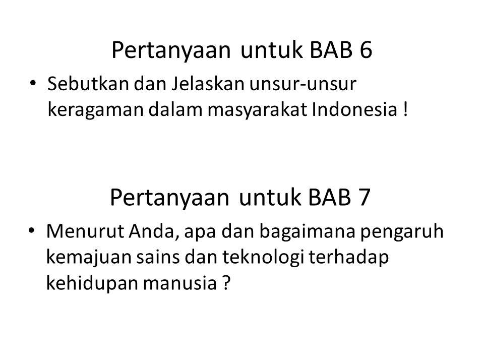 Pertanyaan untuk BAB 6 Pertanyaan untuk BAB 7