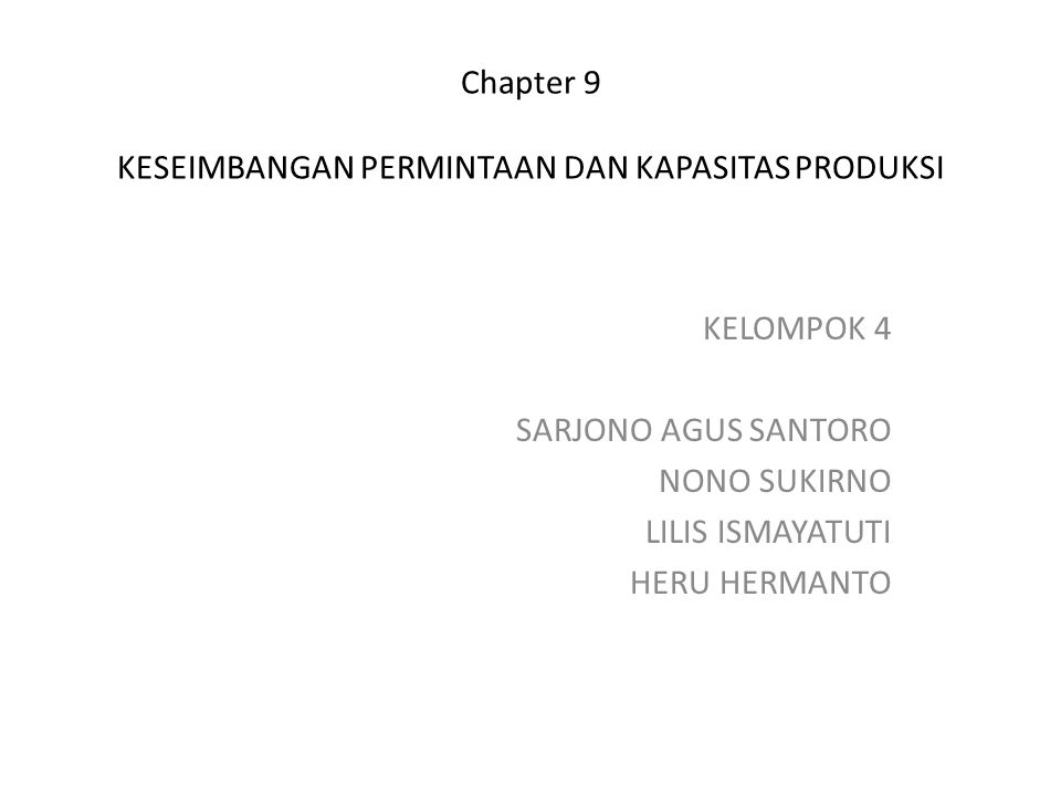 Chapter 9 KESEIMBANGAN PERMINTAAN DAN KAPASITAS PRODUKSI