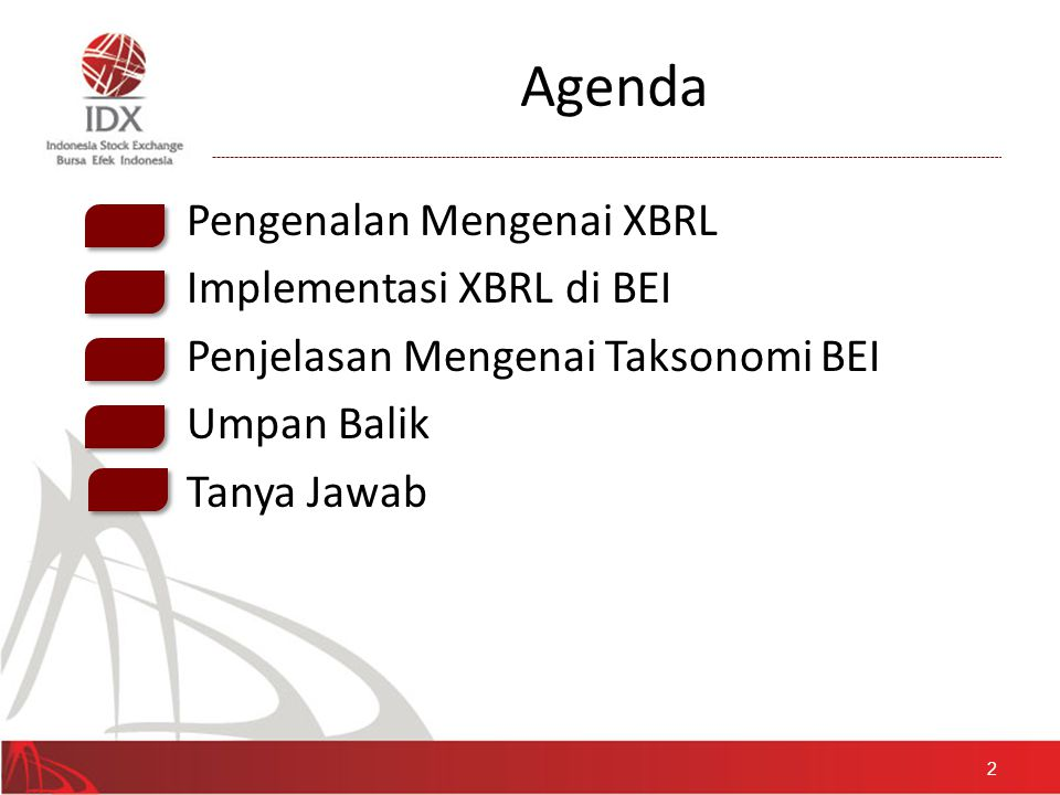 Agenda Pengenalan Mengenai XBRL Implementasi XBRL di BEI