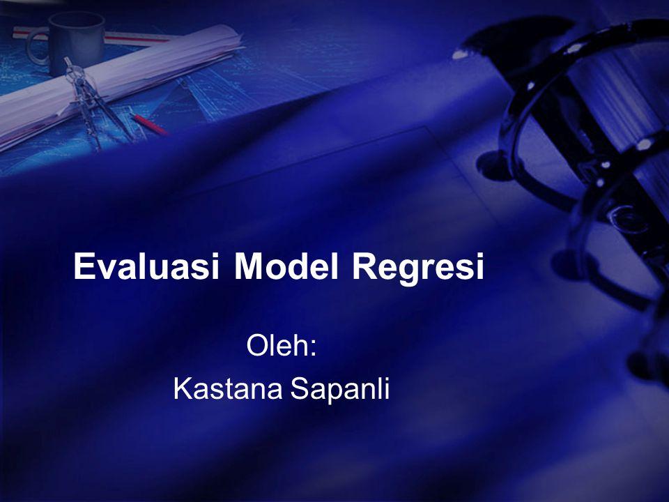 Evaluasi Model Regresi