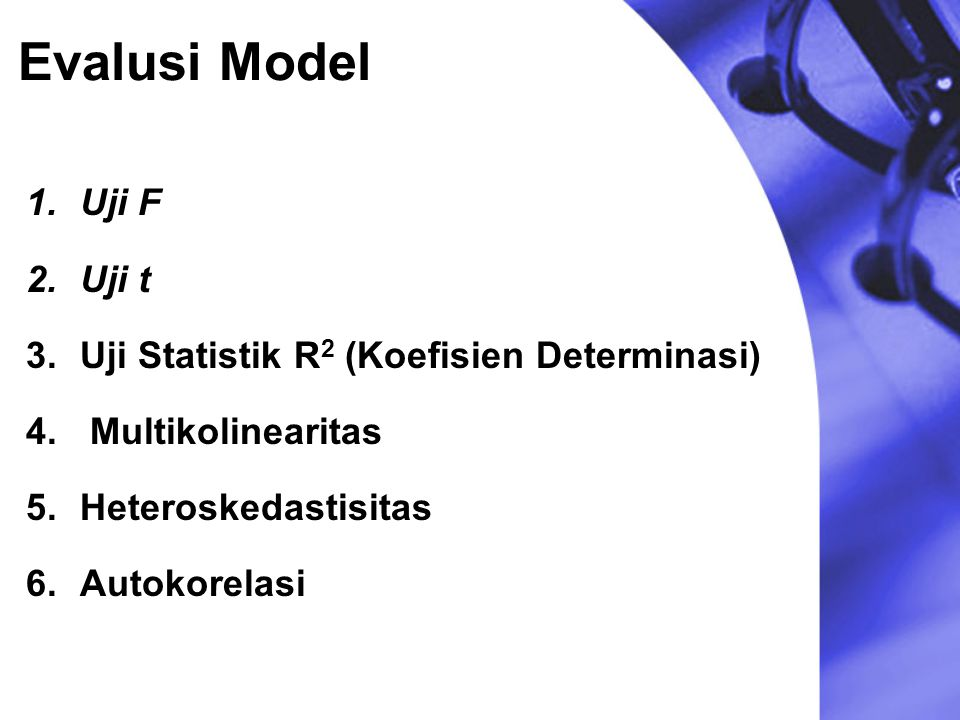 Evalusi Model Uji F Uji t Uji Statistik R2 (Koefisien Determinasi)