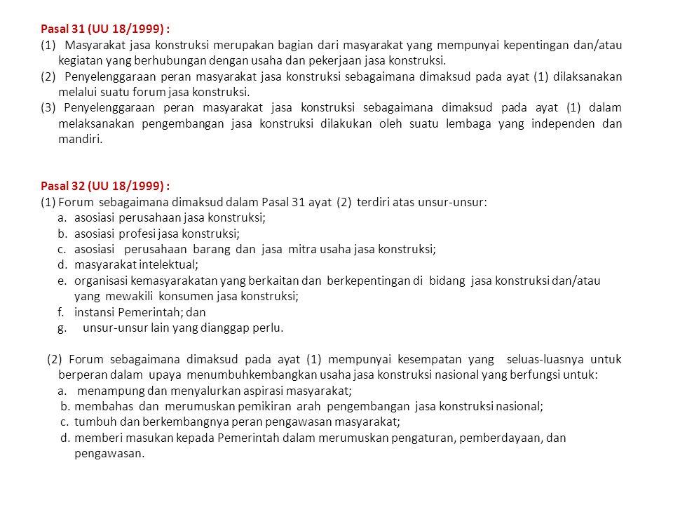 Pasal 31 (UU 18/1999) :