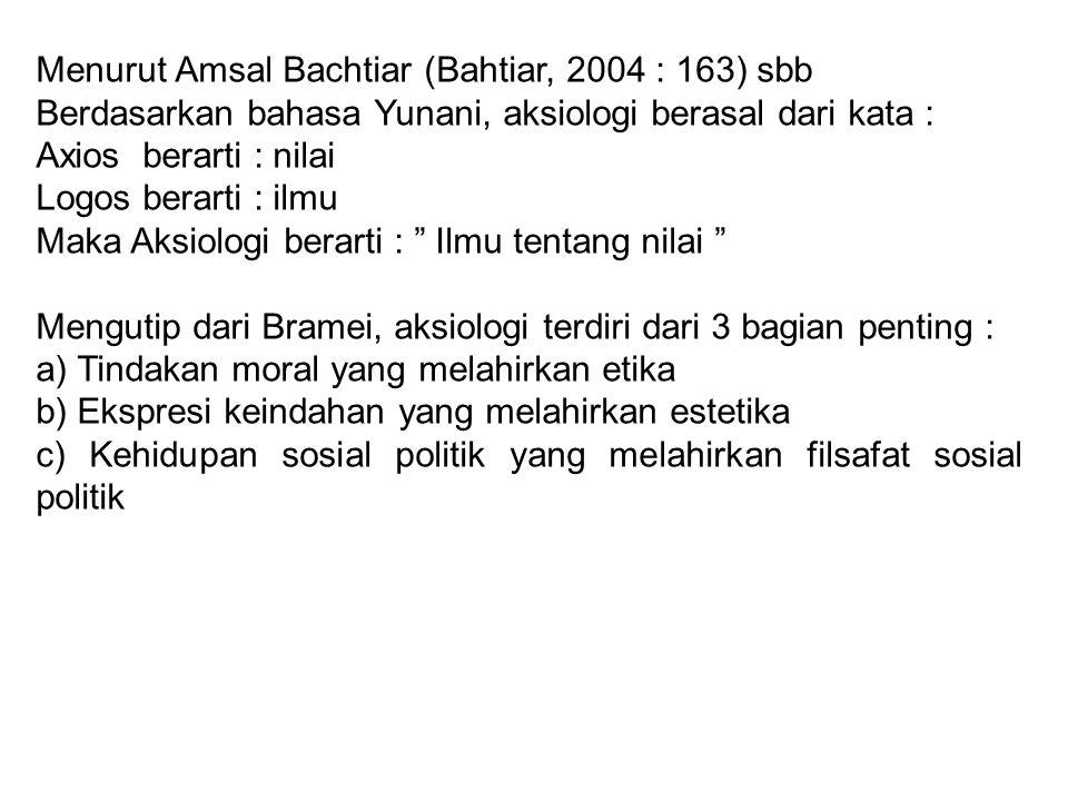 Menurut Amsal Bachtiar (Bahtiar, 2004 : 163) sbb