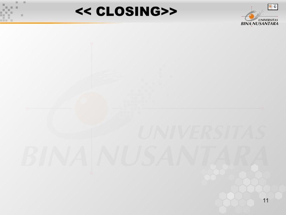 << CLOSING>>