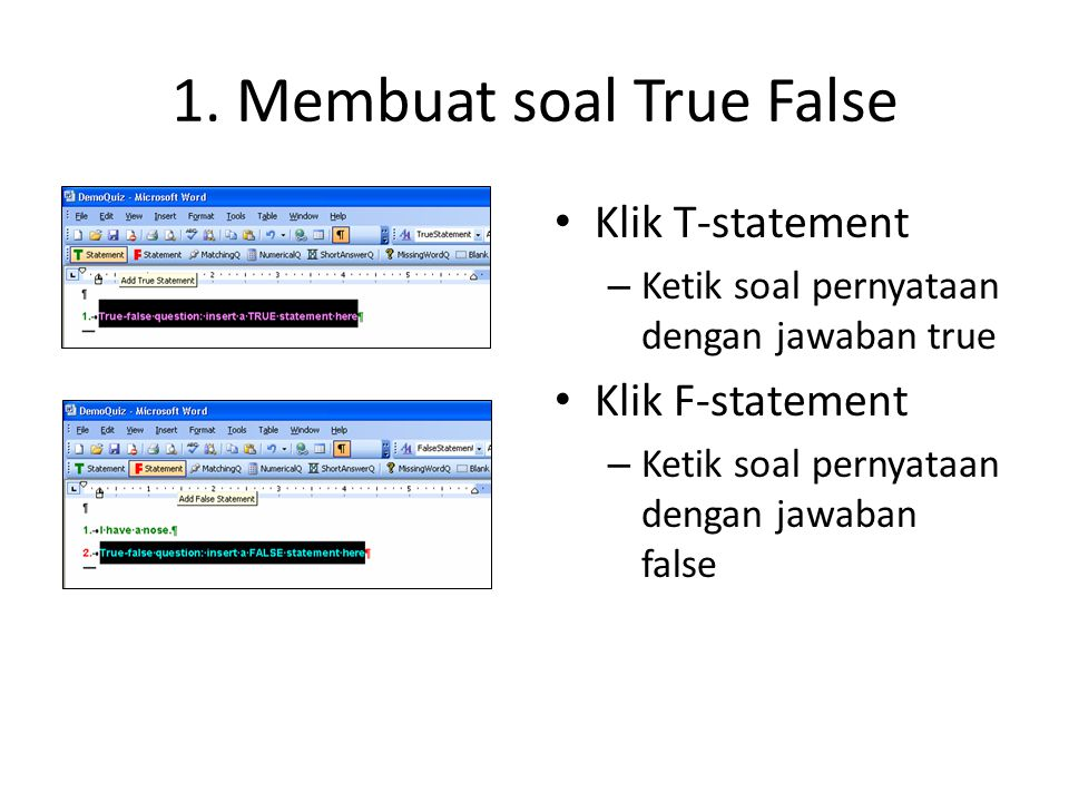 1. Membuat soal True False