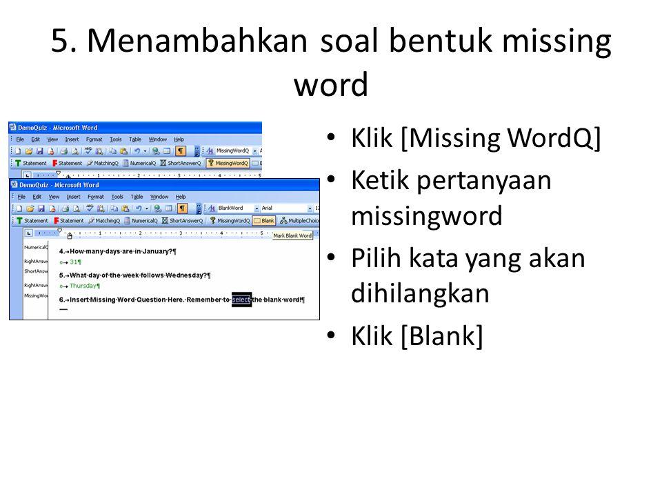 5. Menambahkan soal bentuk missing word