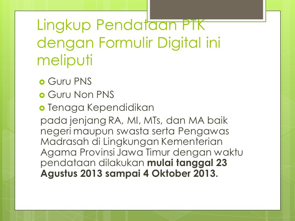 Lingkup Pendataan PTK dengan Formulir Digital ini meliputi