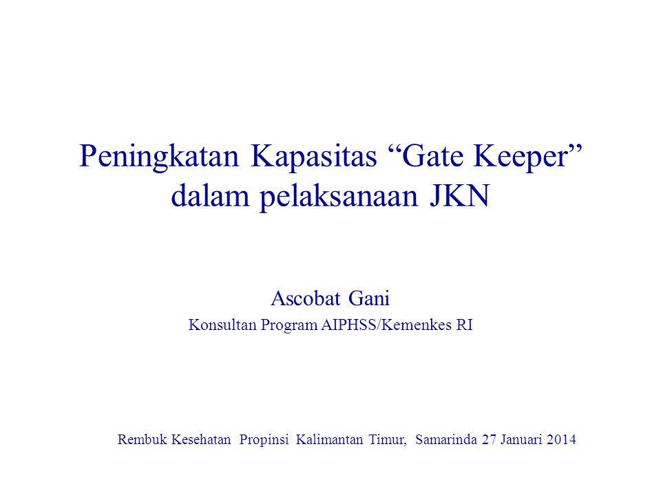 Peningkatan Kapasitas Gate Keeper dalam pelaksanaan JKN