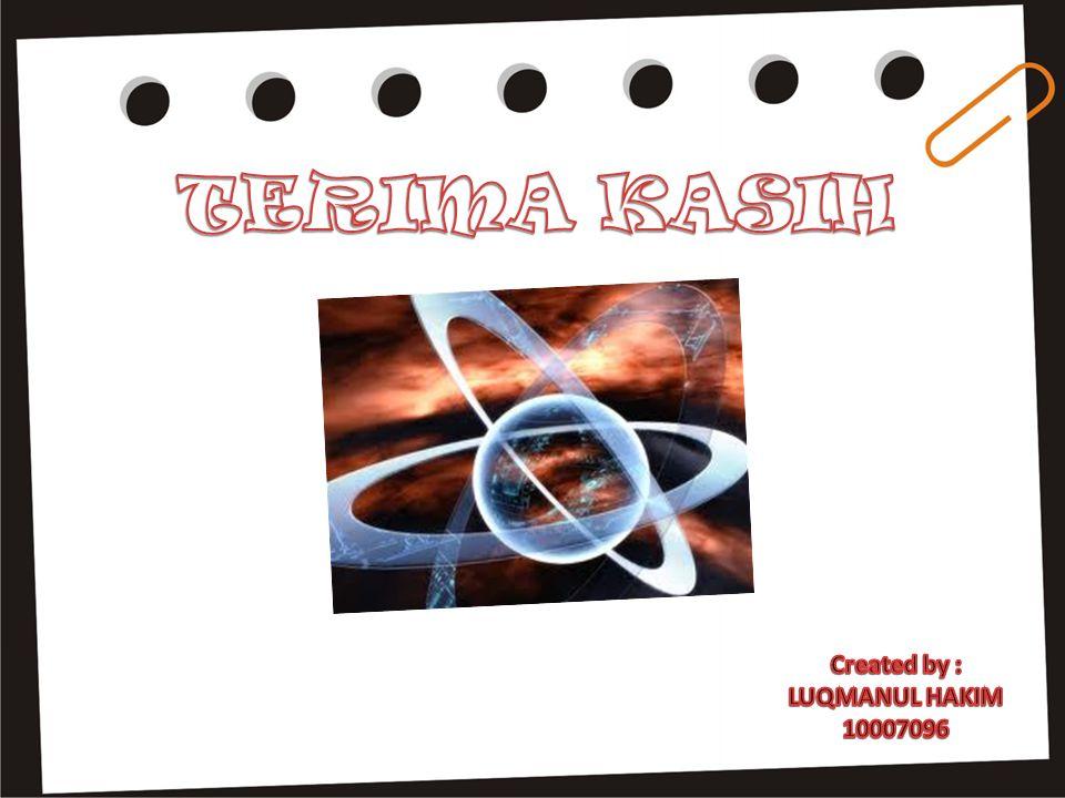 TERIMA KASIH Created by : LUQMANUL HAKIM 10007096