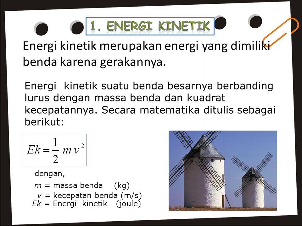 Energi kinetik merupakan energi yang dimiliki benda karena gerakannya.