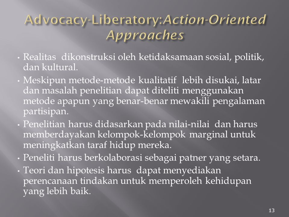Advocacy-Liberatory:Action-Oriented Approaches