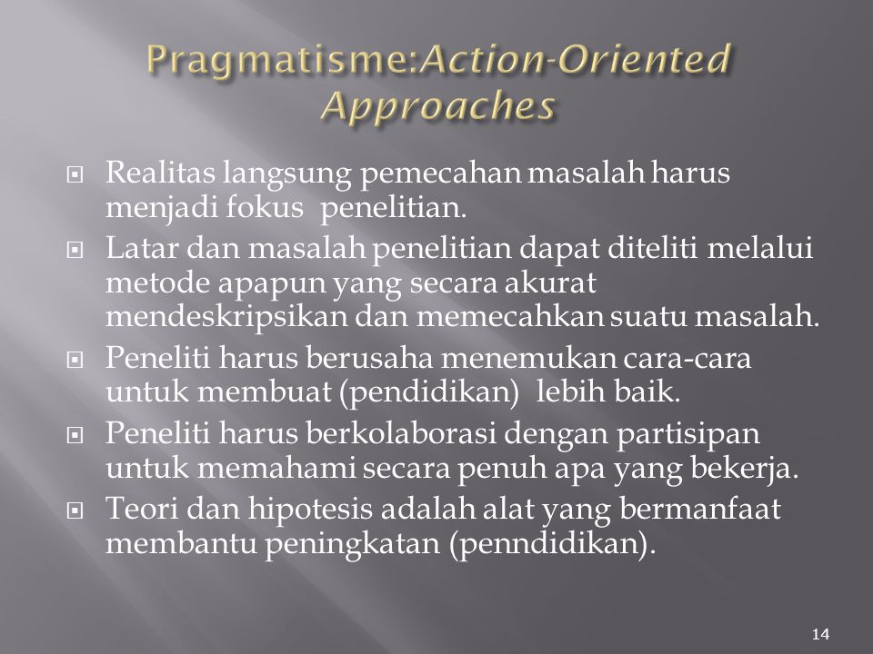 Pragmatisme:Action-Oriented Approaches