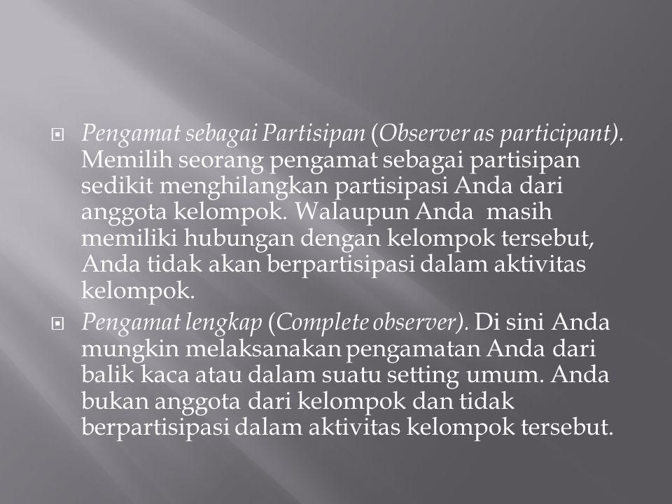 Pengamat sebagai Partisipan (Observer as participant)