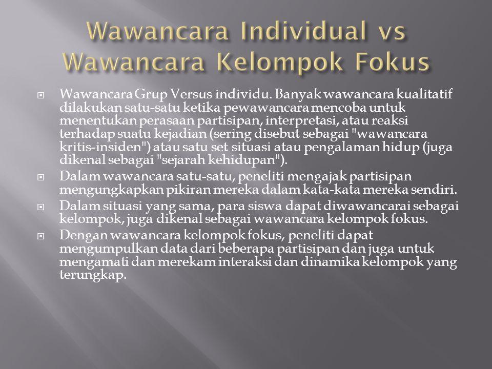 Wawancara Individual vs Wawancara Kelompok Fokus