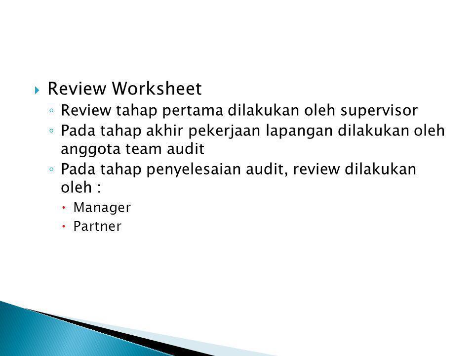 Review Worksheet Review tahap pertama dilakukan oleh supervisor