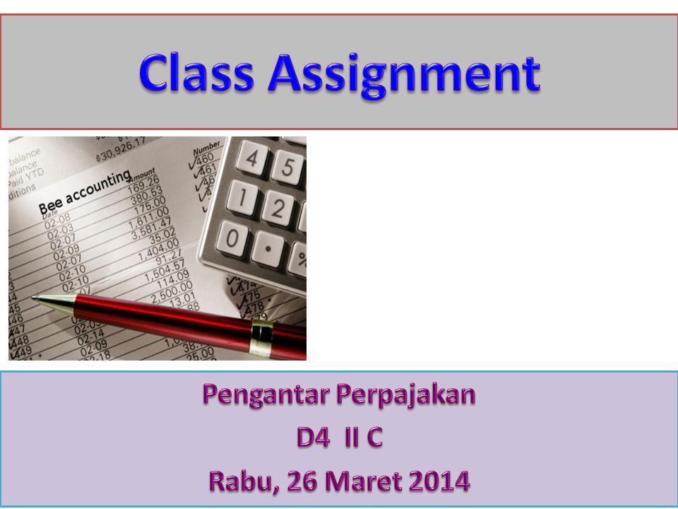 Pengantar Perpajakan D4 II C Rabu, 26 Maret 2014