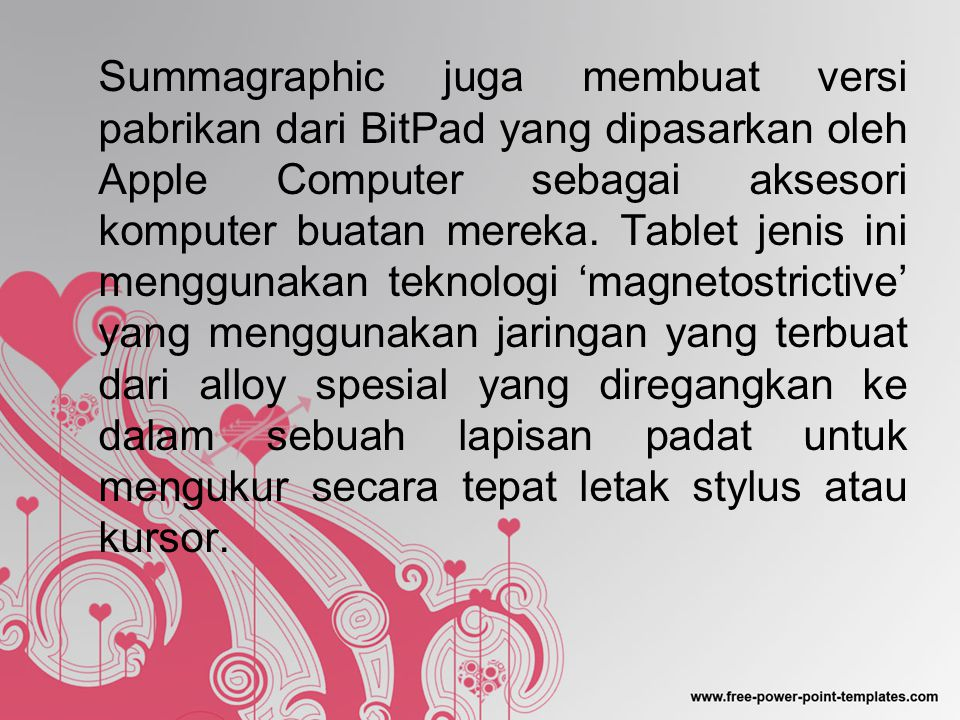 Summagraphic juga membuat versi pabrikan dari BitPad yang dipasarkan oleh Apple Computer sebagai aksesori komputer buatan mereka.