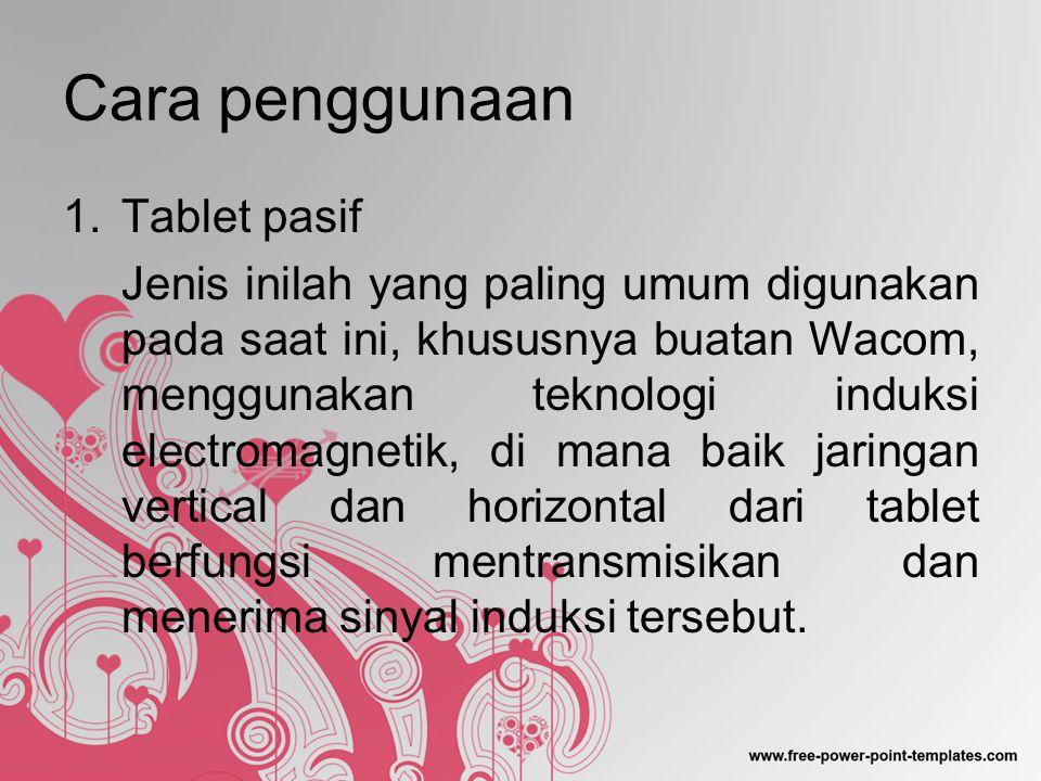 Cara penggunaan Tablet pasif
